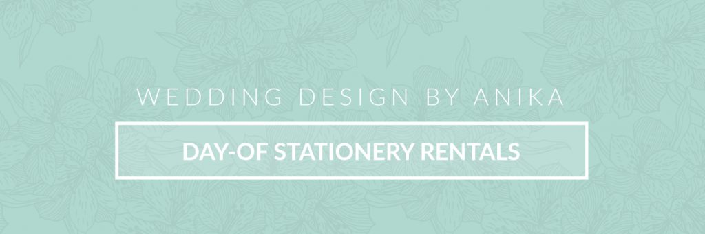 Day-of stationery rentals